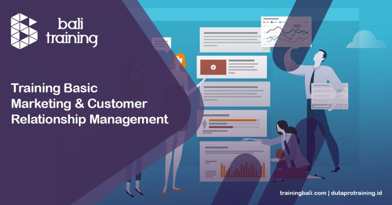 Training Basic Marketing & Customer Relationship Management