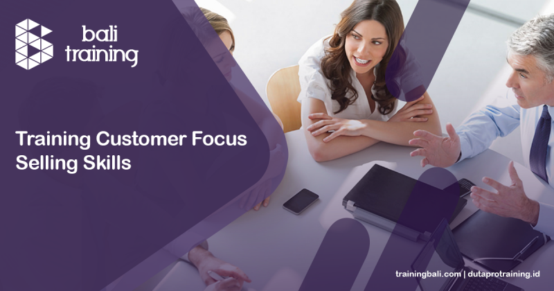 Training Customer Focus Selling Skills