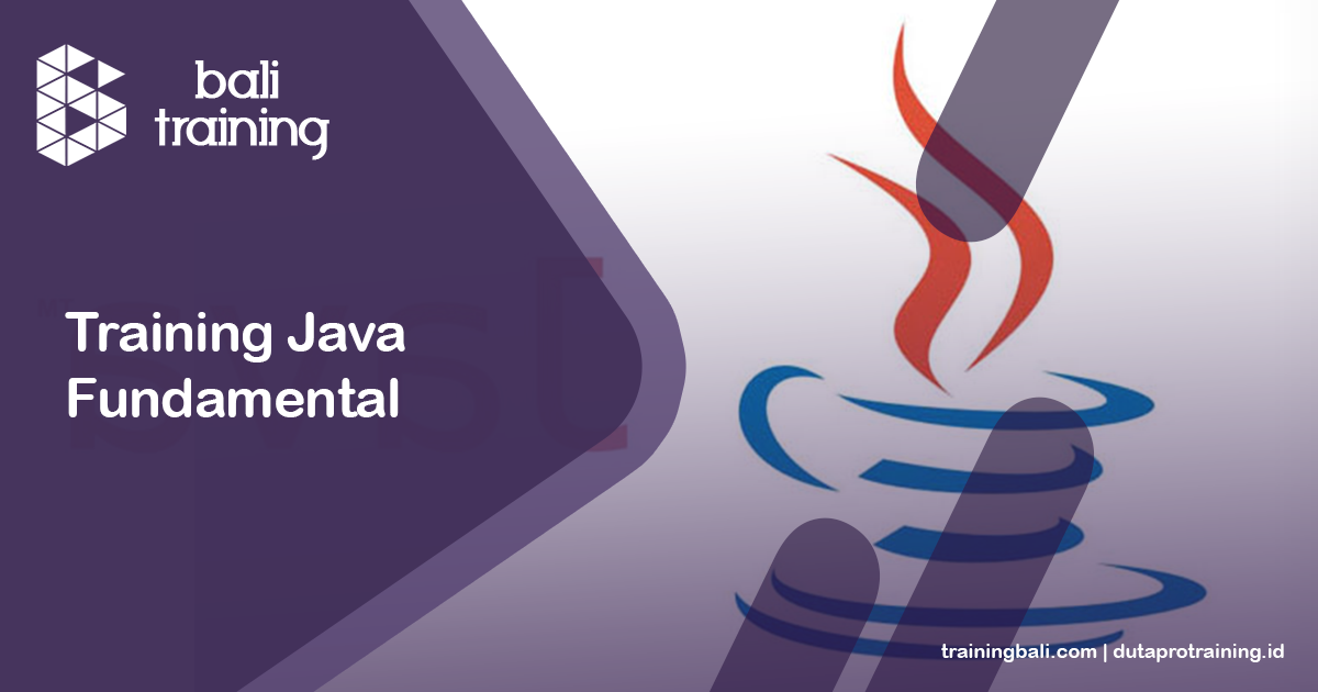 Info Schedule Training Java Fundamental di Bali Denpasar Kuta Badung Pelatihan Diklat Seminar Workshop SDM Murah