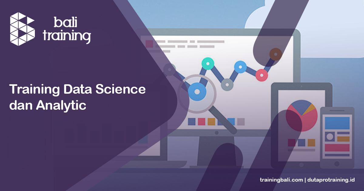 Info Training Data Science dan Analytic Schedule di Bali Denpasar Kuta Badung Pelatihan Diklat Seminar Workshop SDM Murah