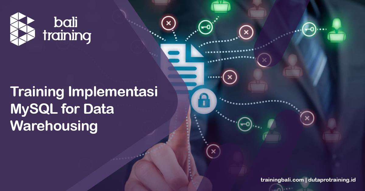 Info Training Implementasi MySQL for Data Warehousing Schedule di Bali Denpasar Kuta Badung Pelatihan Diklat Seminar Workshop SDM Murah