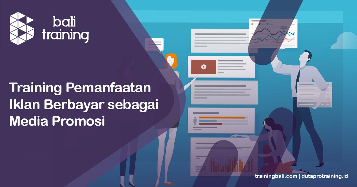 Info Training Pemanfaatan Iklan Berbayar sebagai Media Promosi Schedule di Bali Denpasar Kuta Badung Pelatihan Diklat Seminar Workshop SDM Murah